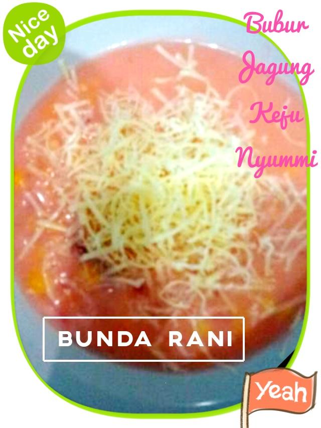 Bubur Jagung Keju by Rani Ayu Kartika