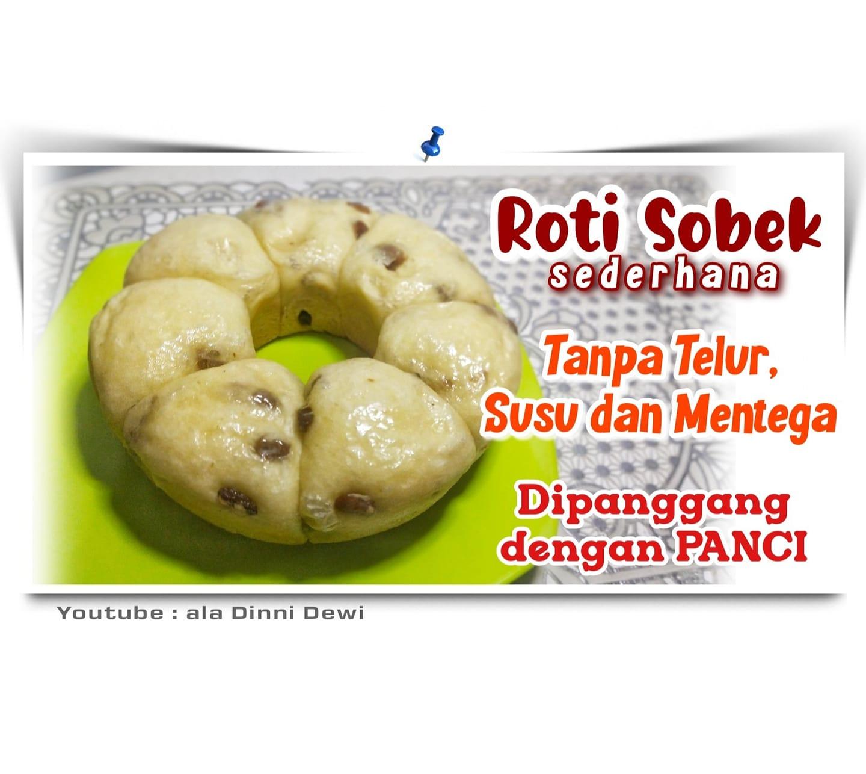 Roti Sobek Sederhana (Tanpa Telur, Susu dan Mentega) by Dinni Dewi