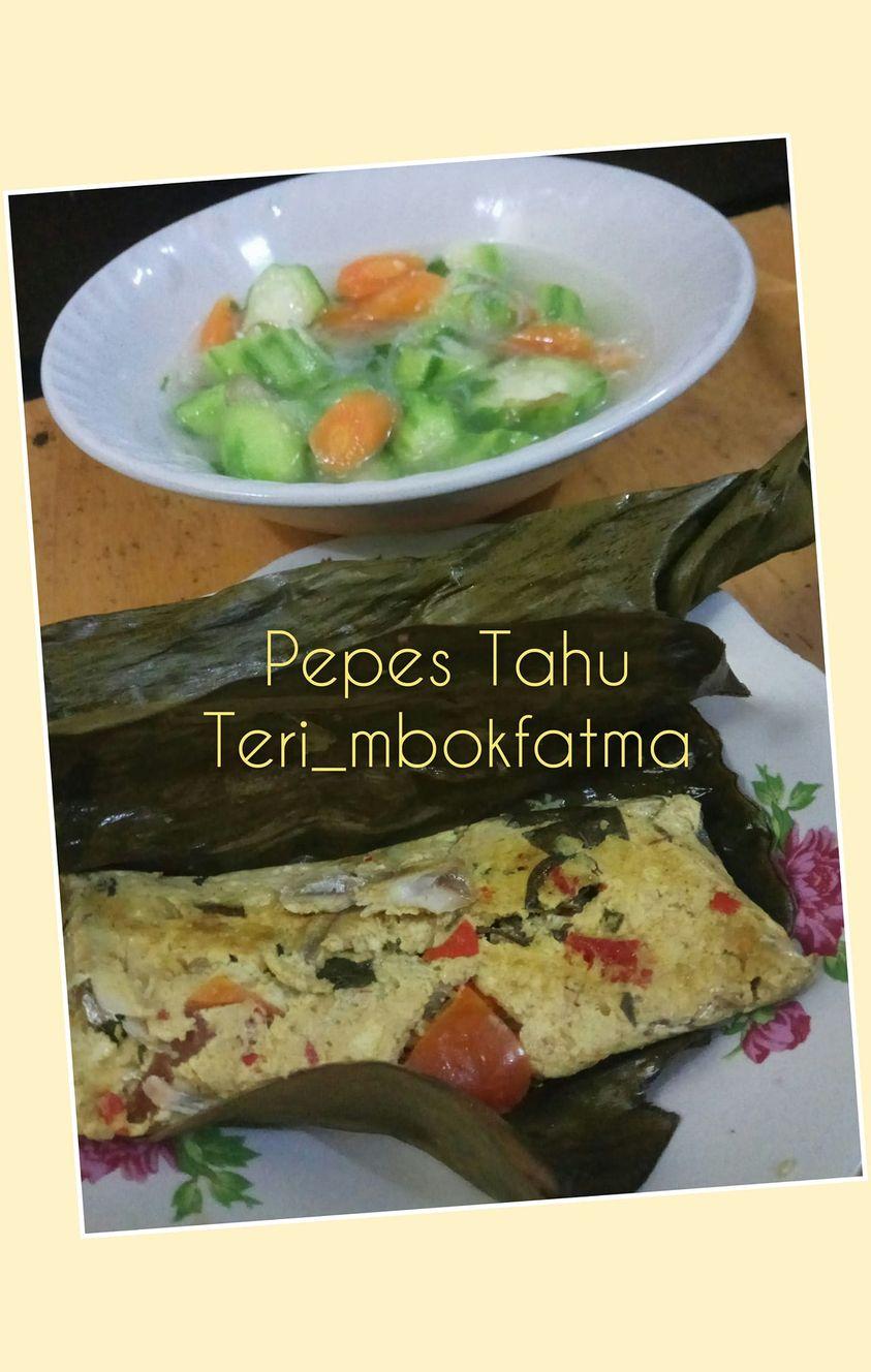 Enak banget makan sama nasi anget PEPES TAHU TERI by Yuni Fatmawati